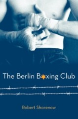 The-Berlin-Boxing-Club-by-Robert-Sharenow-198x300